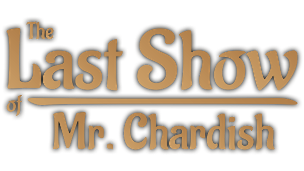 The Last Show of Mr. Chardish
