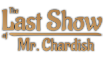 Screenshot of The Last Show of Mr. Chardish